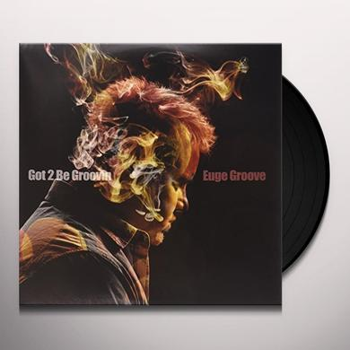 Euge Groove GOT 2 BE GROOVIN Vinyl Record