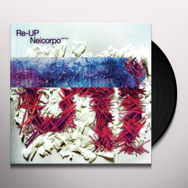 Re-Up NELCORPO (PART TWO) Vinyl Record
