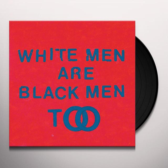 Young Fathers WHITE MEN ARE BLACK MEN TOO Vinyl Record - Digital Download Included