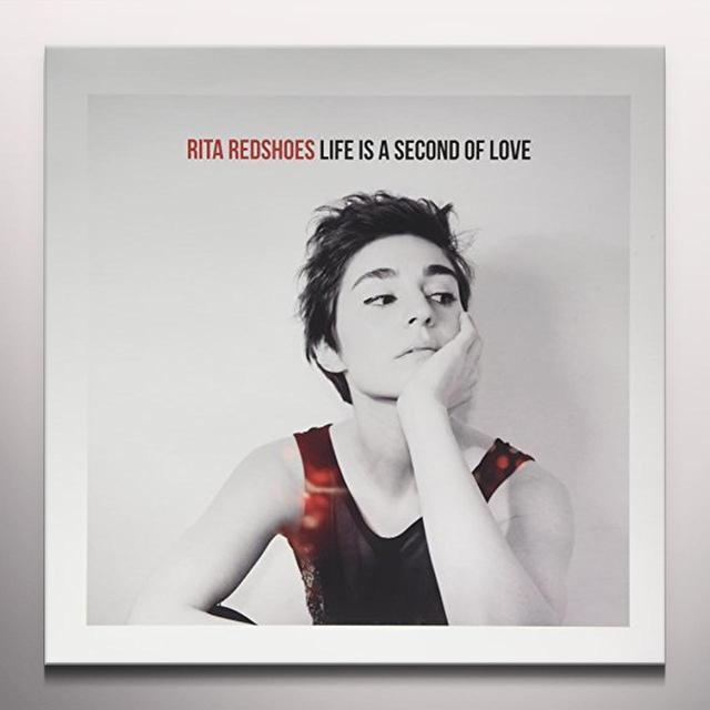 RITA REDSHOES LIFE IS A SECOND OF LOVE (RED VINYL) Vinyl Record