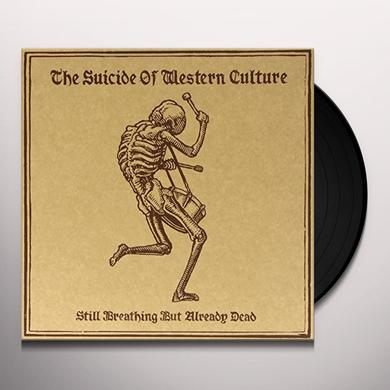 SUICIDE OF WESTERN CULTURE STILL BREATHING BUT ALREADY DEAD Vinyl Record