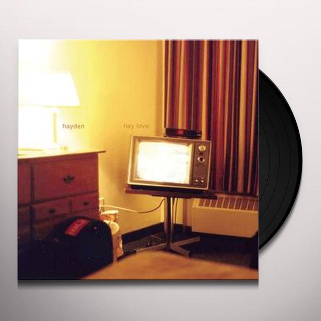 Hayden HEY LOVE Vinyl Record