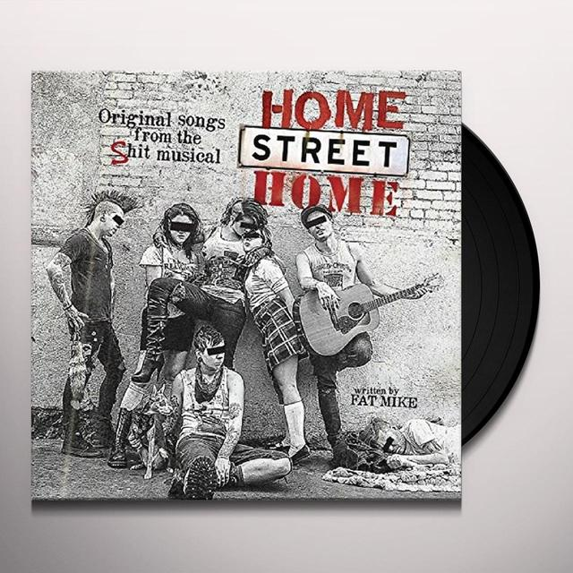 NOFX & FRIENDS HOME STREET HOME: ORIGINAL SONGS FROM SHIT MUSICAL Vinyl Record