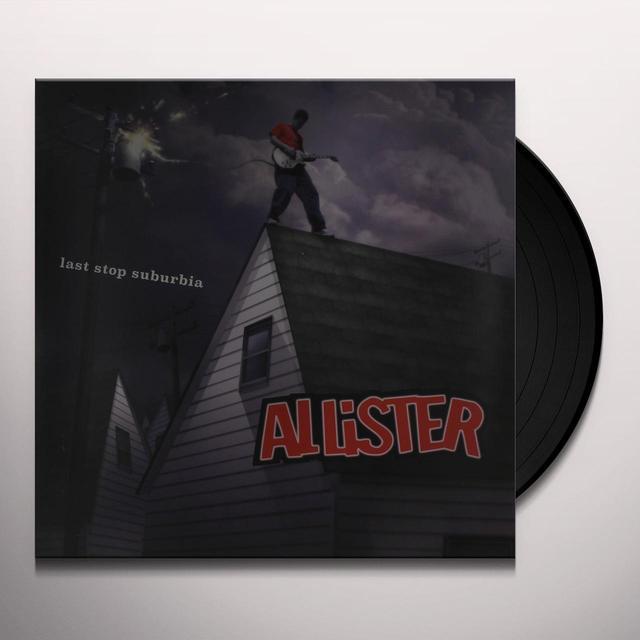 Allister LAST STOP SUBURBIA Vinyl Record