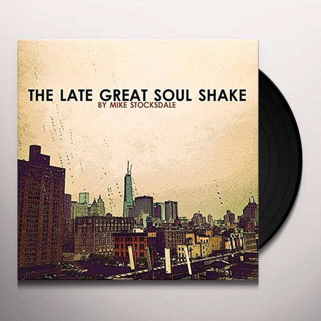 Mike Stocksdale LATE GREAT SOUL SHAKE Vinyl Record