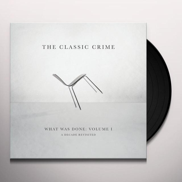 Classic Crime WHAT WAS DONE VOL. 1: A DECADE REVISITED Vinyl Record - 180 Gram Pressing