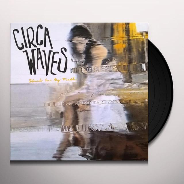 Circa Waves STUCK IN MY TEETH Vinyl Record - Holland Import