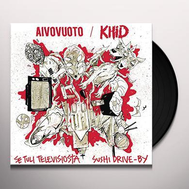 KHID / AIVOVUOTO SE TULI TELEVISIOSTA / SUSHI DRIVEBY Vinyl Record - Holland Import