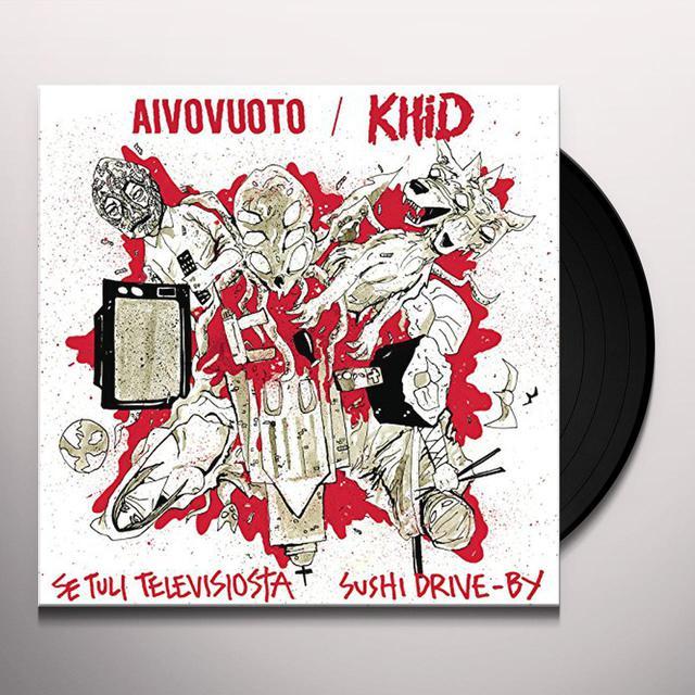 KHID / AIVOVUOTO SE TULI TELEVISIOSTA / SUSHI DRIVEBY Vinyl Record - Holland Release