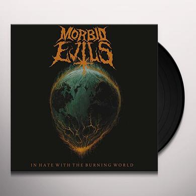 MORBID EVILS IN HATE WITH THE BURNING WORLD Vinyl Record - UK Release
