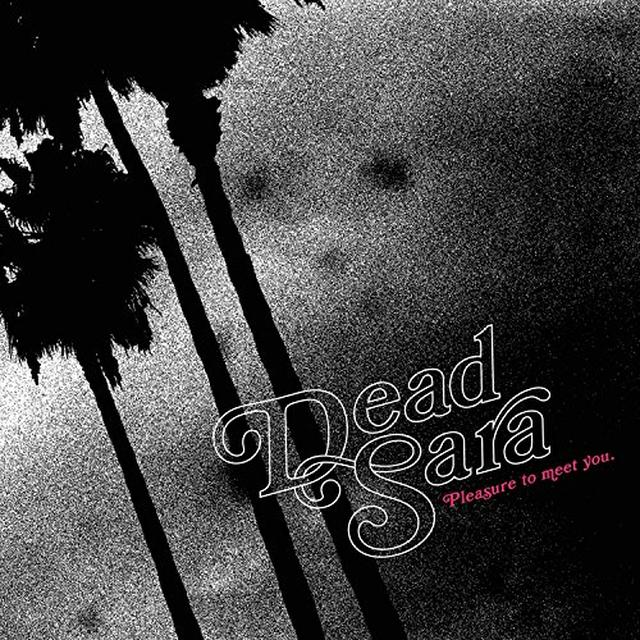 Dead Sara PLEASURE TO MEET YOU Vinyl Record - Gatefold Sleeve