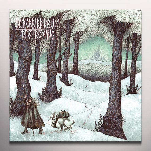 Blackbird Raum DESTROYING Vinyl Record