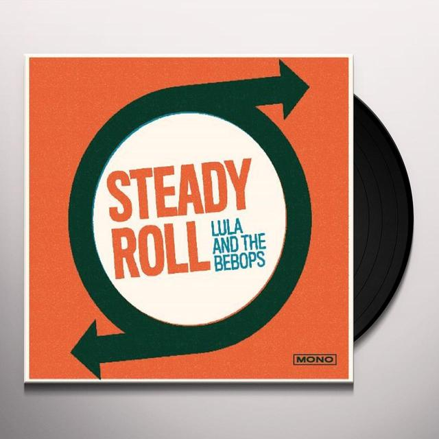 LULA & THE BEBOPS STEADY ROLL Vinyl Record