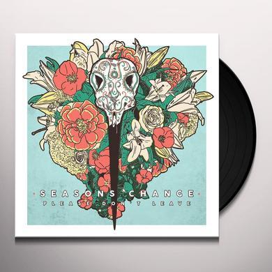 Seasons Change PLEASE DON'T LEAVE Vinyl Record