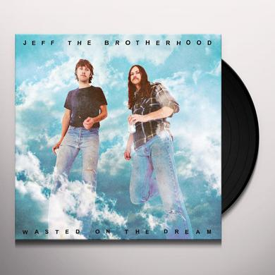 Jeff The Brotherhood WASTED ON THE DREAM Vinyl Record