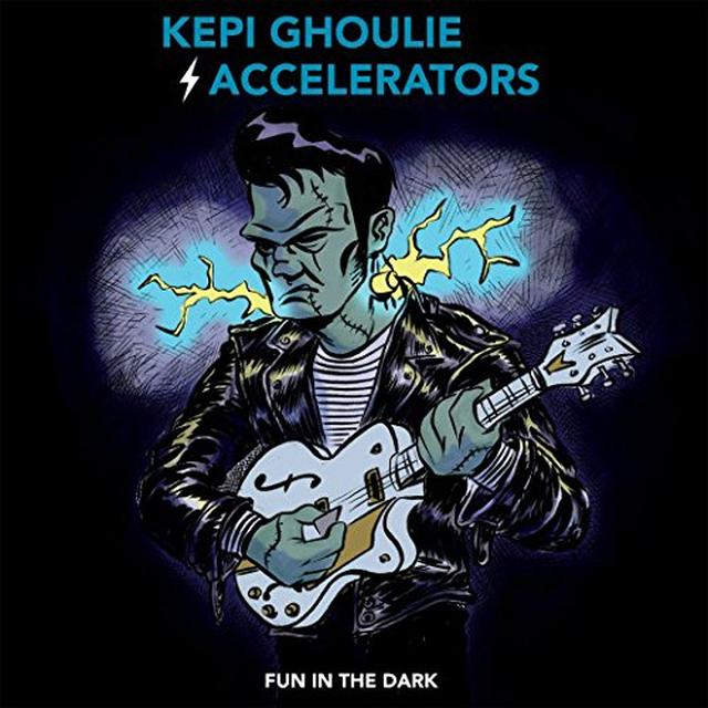 KEPI GHOULIE / ACCELERATORS FUN IN THE DARK Vinyl Record