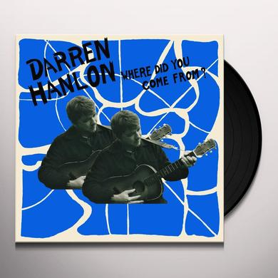 Darren Hanlon WHERE DID YOU COME FROM Vinyl Record - Gatefold Sleeve, Digital Download Included