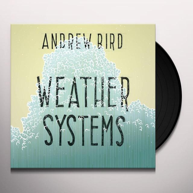 Andrew Bird WEATHER SYSTEMS Vinyl Record