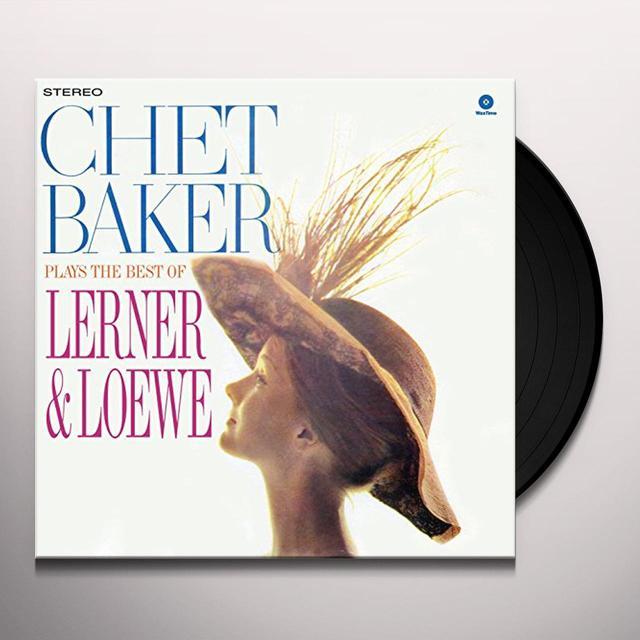 Chet Baker PLAYS THE BEST OF LERNER & LOEWE Vinyl Record - Spain Release