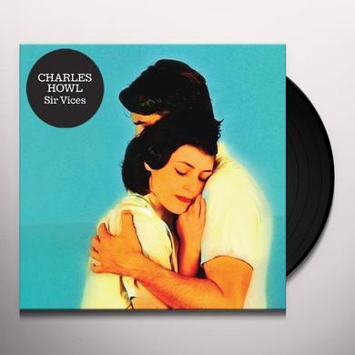 CHARLES HOWL SIR VICES Vinyl Record