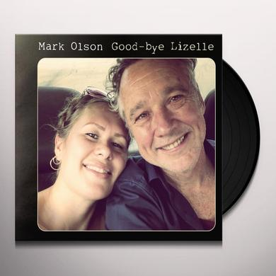 Mark Olson GOOD-BYE LIZELLE Vinyl Record