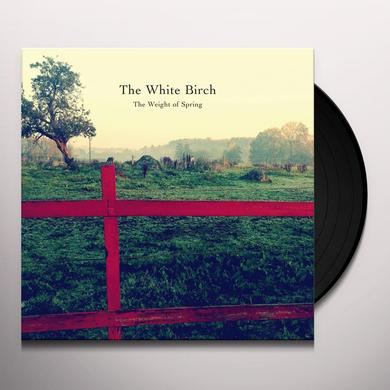 The White Birch WEIGHT OF SPRING Vinyl Record
