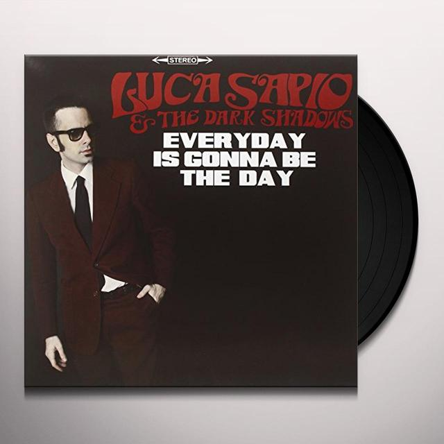 Luca Sapio & The Dark Shadows EVERYDAY IS GONNA BE THE DAY Vinyl Record
