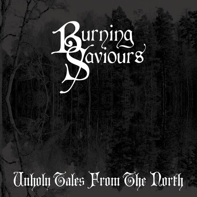 Burning Saviours UNHOLY TALES FROM THE NORTH Vinyl Record - Black Vinyl