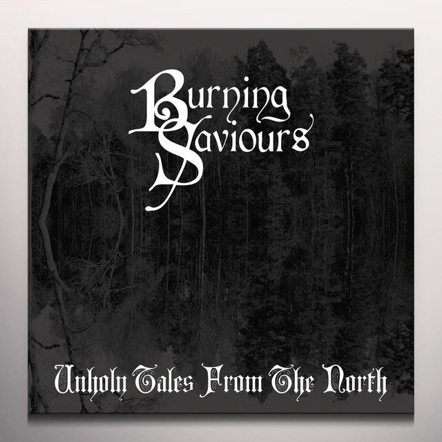 Burning Saviours UNHOLY TALES FROM THE NORTH Vinyl Record - Gray Vinyl
