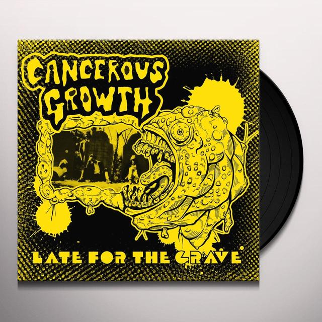 CANCEROUS GROWTH LATE FOR THE GRAVE Vinyl Record - Limited Edition, Remastered