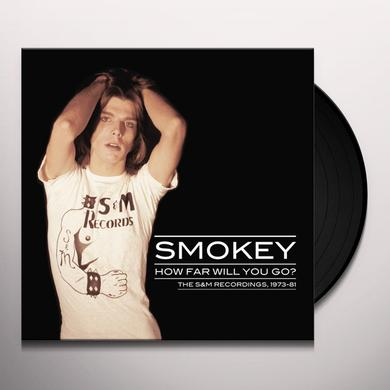 Smokey HOW FAR WILL YOU GO: THE S&M RECORDINGS 1973-81 Vinyl Record