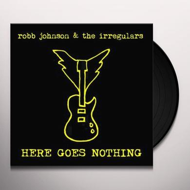 Robb Johnson & The Irregulars HERE GOES NOTHING Vinyl Record
