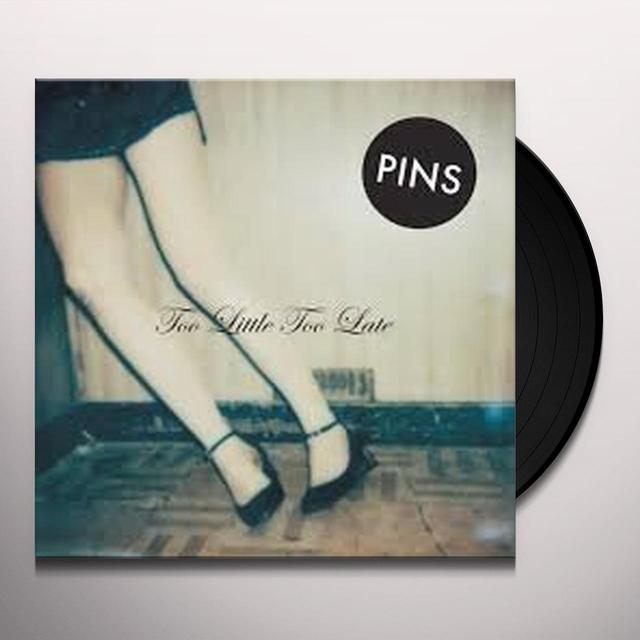 Pins TOO LITTLE TOO LATE Vinyl Record - UK Import
