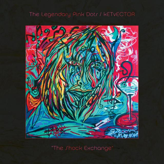 LEGENDARY PINK DOTS / KETVECTOR SHOCK EXCHANGE Vinyl Record