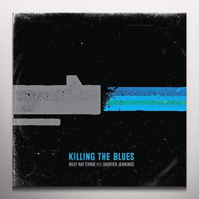 Billy Ray Cyrus & Shooter Jennings KILLING THE BLUES Vinyl Record - Colored Vinyl, Limited Edition, White Vinyl