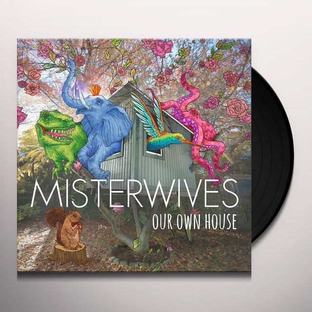 Misterwives OUR OWN HOUSE Vinyl Record
