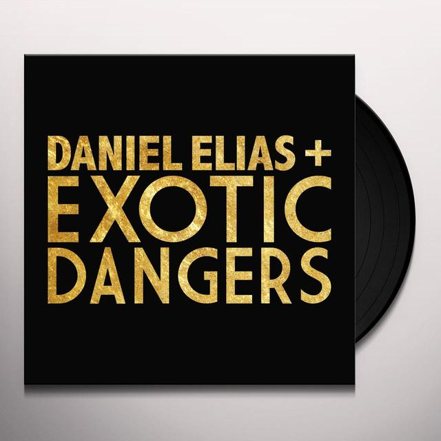 DANIEL ELIAS + EXOTIC DANGERS Vinyl Record - Limited Edition