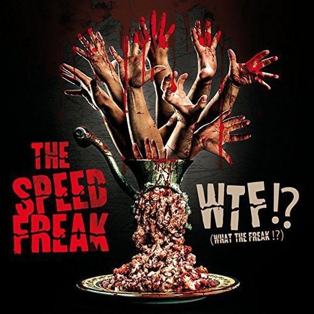 The Speed Freak WTF / WHAT THE FREAK (FRA) Vinyl Record