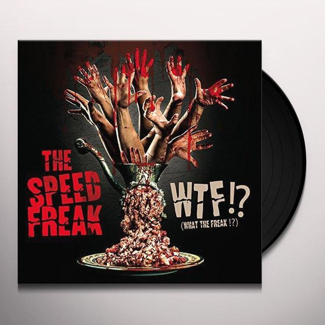 The Speed Freak WTF / WHAT THE FREAK (FRA) Vinyl Record