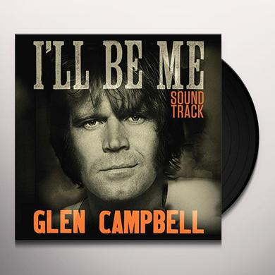 GLEN CAMPBELL I'LL BE ME SOUNDTRACK / O.S.T. Vinyl Record