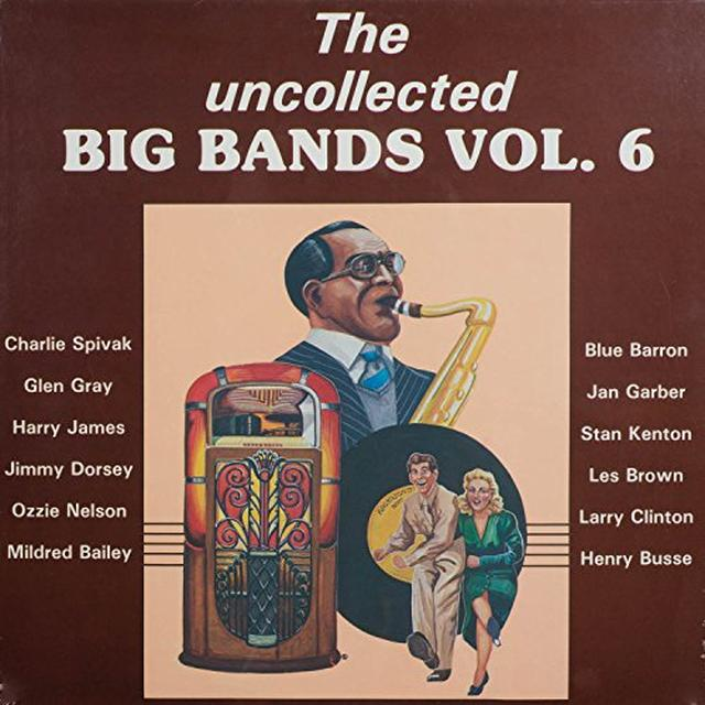 UNCOLLECTED BIG BANDS 6 / VARIOUS