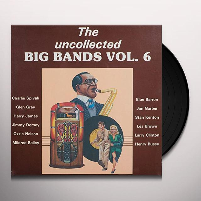 UNCOLLECTED BIG BANDS 6 / VARIOUS Vinyl Record