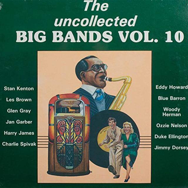 UNCOLLECTED BIG BANDS 10 / VARIOUS