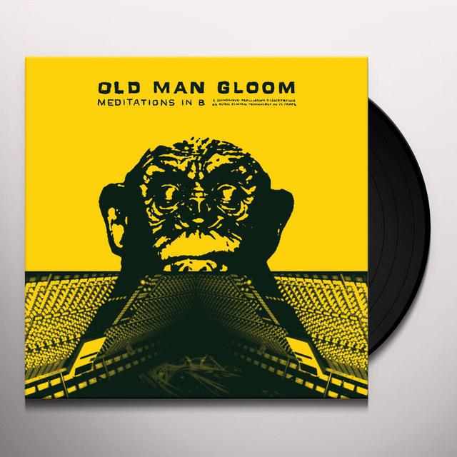 Old Man Gloom MEDITATIONS IN B Vinyl Record