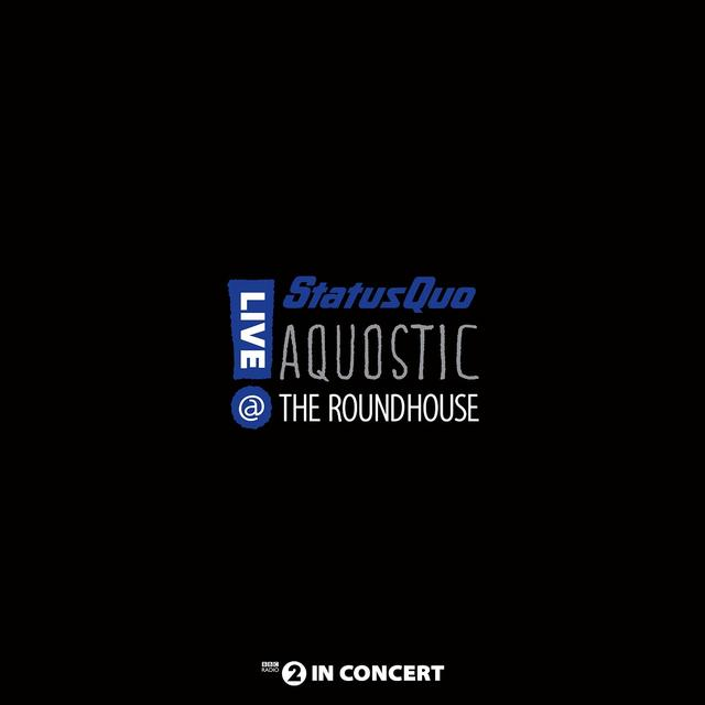 Status Quo AQUOSTIC LIVE AT THE ROUNDHOUSE Vinyl Record - UK Import