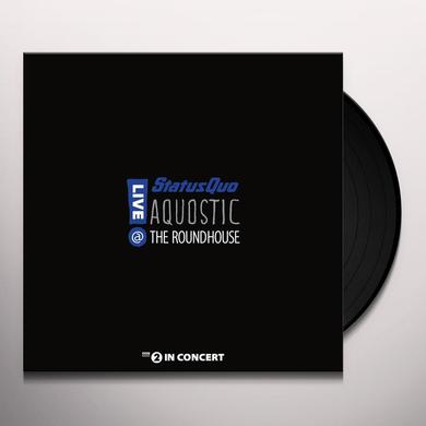 Status Quo AQUOSTIC LIVE AT THE ROUNDHOUSE Vinyl Record
