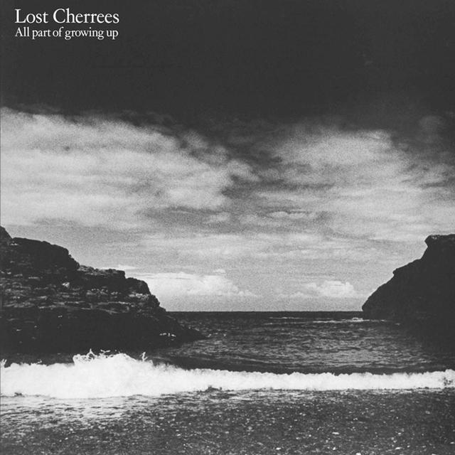 LOST CHERREES ALL PART OF GROWING UP Vinyl Record