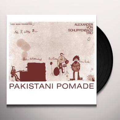 SCHLIPPENBACH TRIO PAKISTANI POMADE Vinyl Record