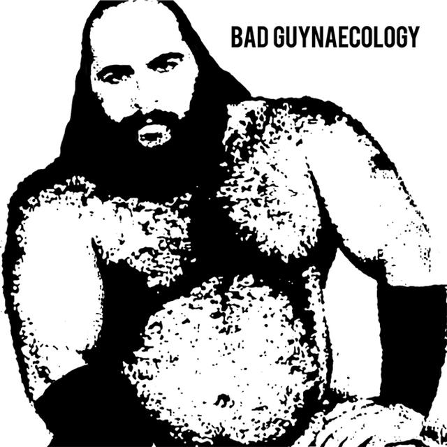 Bad Guys BAD GUYNAECOLOGY Vinyl Record
