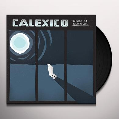Calexico EDGE OF THE SUN Vinyl Record - Digital Download Included